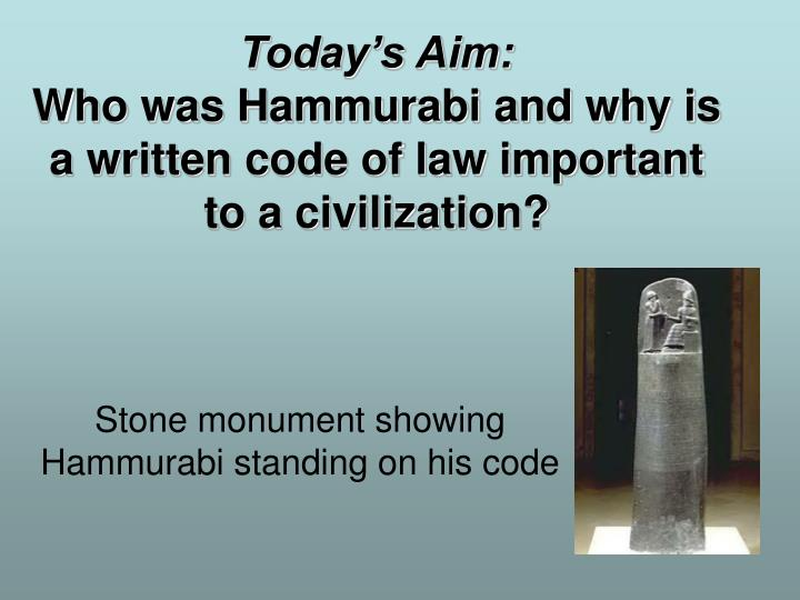 a history of the code of hammurabi and its importance The importance of hammurabi's code the creation of the code although creating the code of laws he created was an accomplishment, hammurabi insisted that the god.