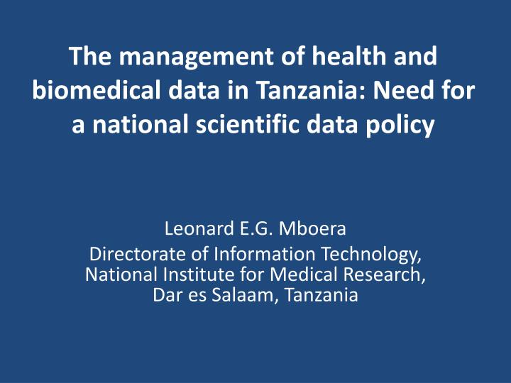 the management of health and biomedical data in tanzania need for a national scientific data policy n.