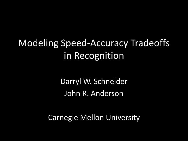 modeling speed accuracy tradeoffs in recognition n.