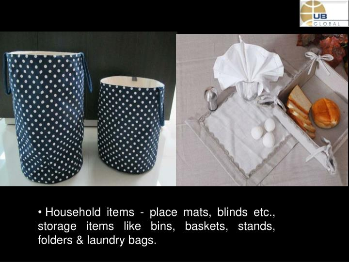 Household items - place mats, blinds etc., storage items like bins, baskets, stands, folders & laundry bags.