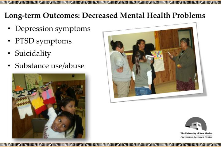 Long-term Outcomes: Decreased Mental Health Problems