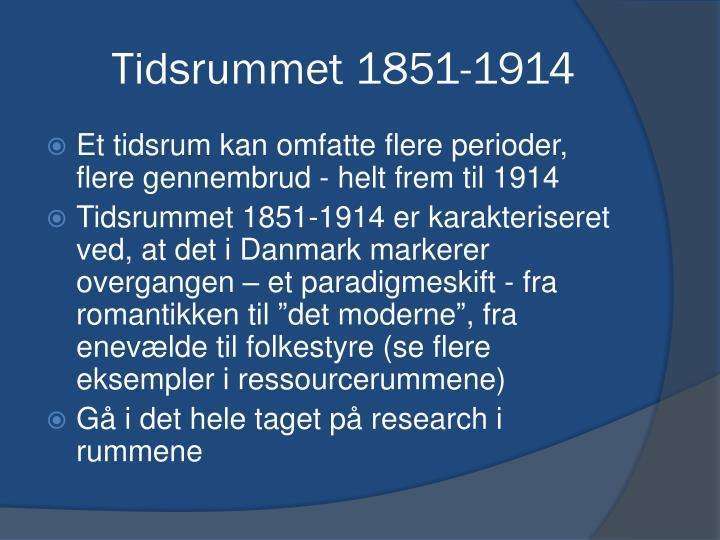 Tidsrummet 1851 1914