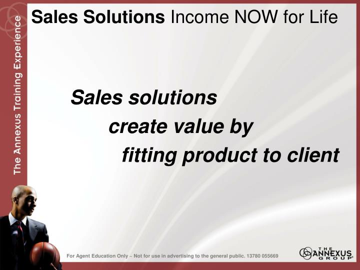 Sales solutions income now for life