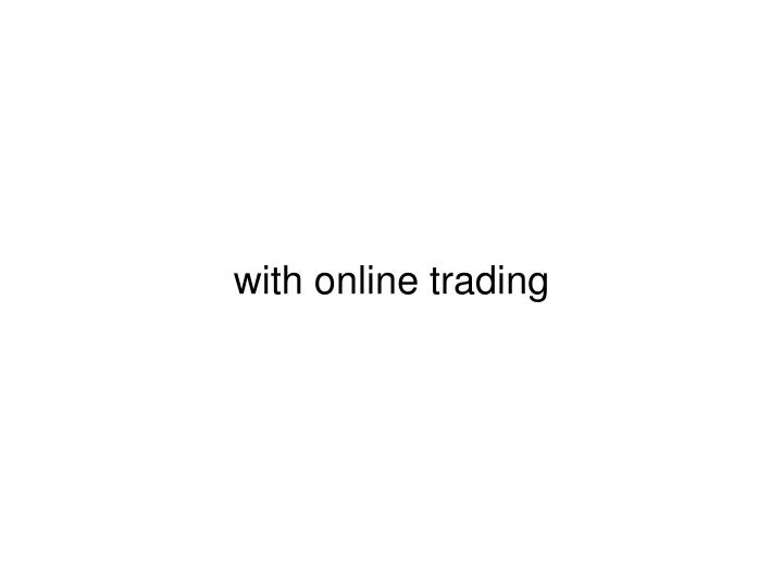 with online trading