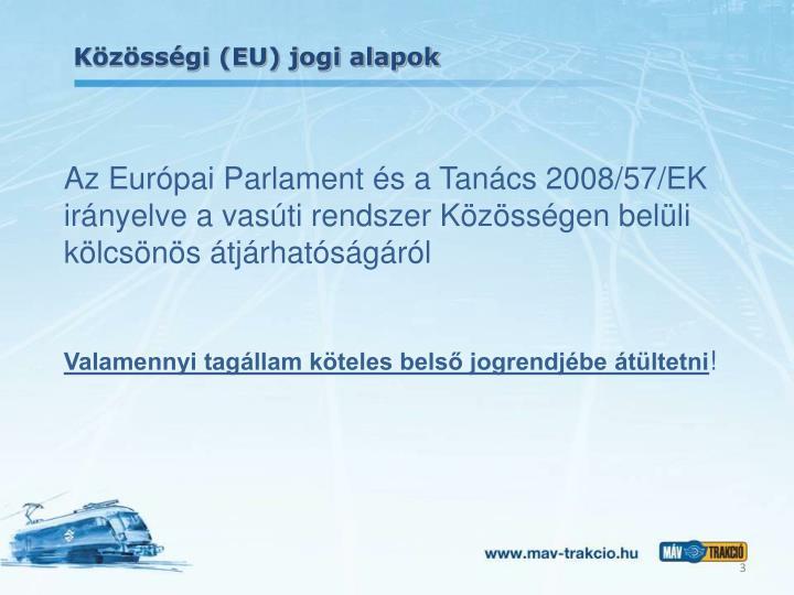 Közösségi (EU) jogi alapok