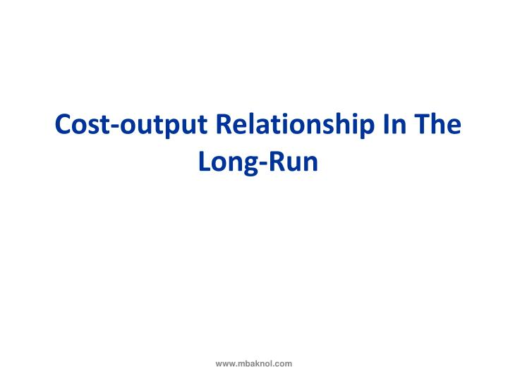 Cost-output Relationship In The Long-Run