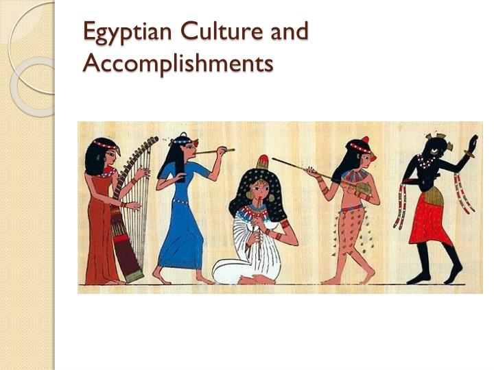 Egyptian Culture and Accomplishments