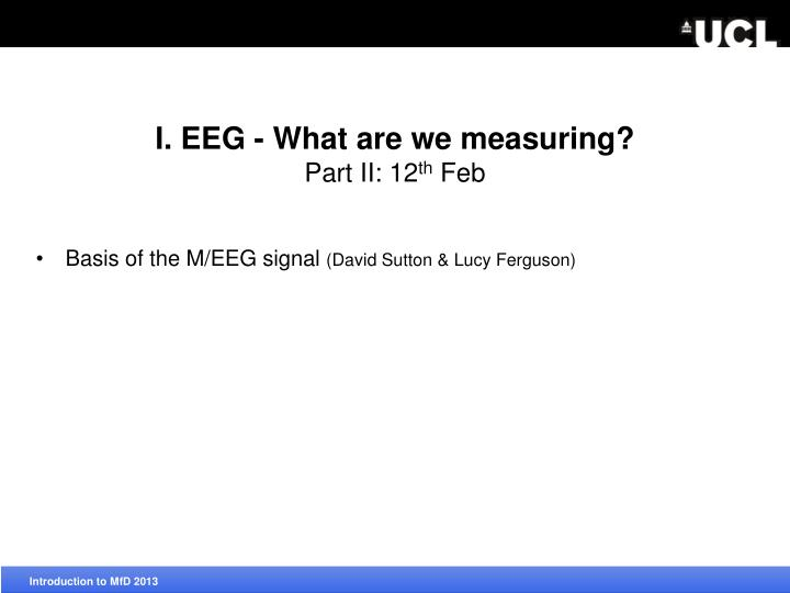 I. EEG - What are we measuring?