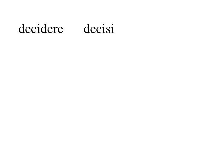 decideredecisi