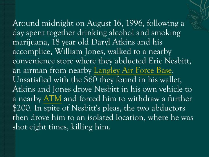 Around midnight on August 16, 1996, following a day spent together drinking alcohol and smoking mari...