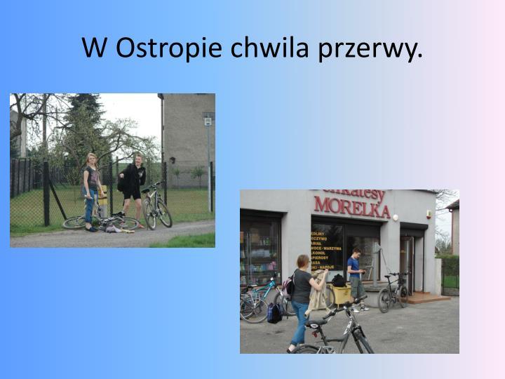 W Ostropie chwila