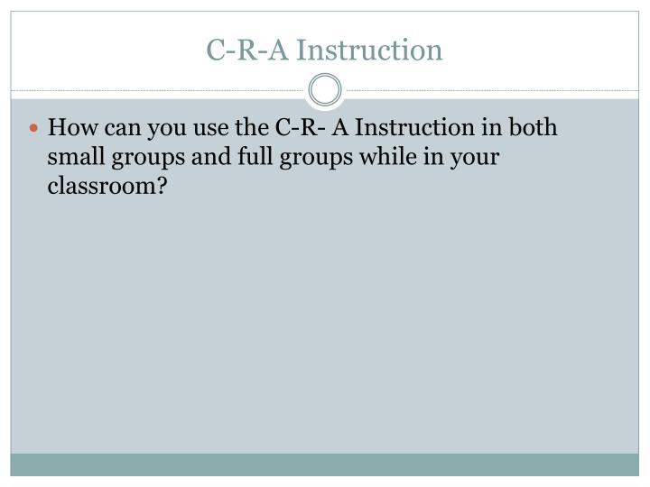 C-R-A Instruction