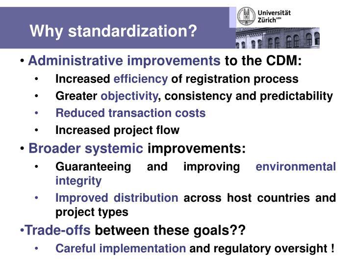 Why standardization?