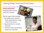 inspiring change munch and crunch group