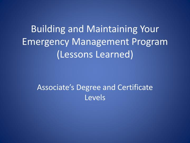 building and maintaining your emergency management program lessons learned n.