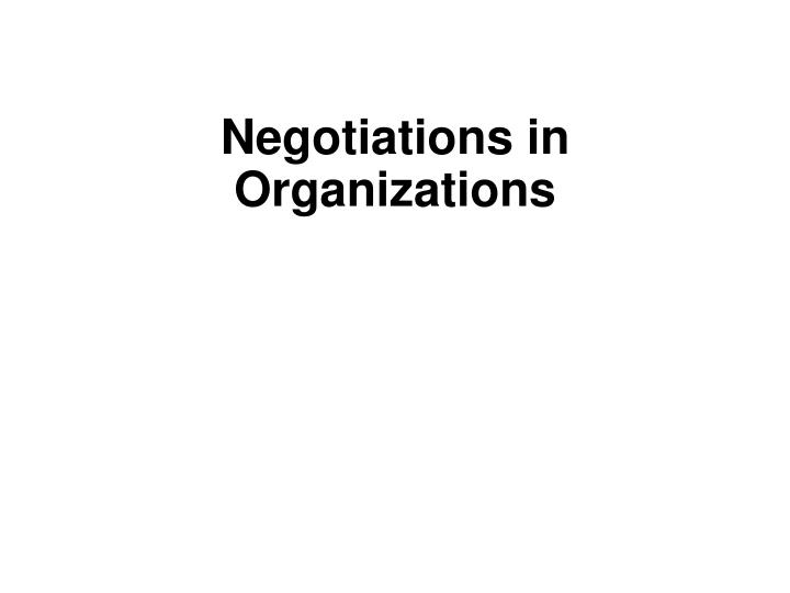 negotiations in organizations n.