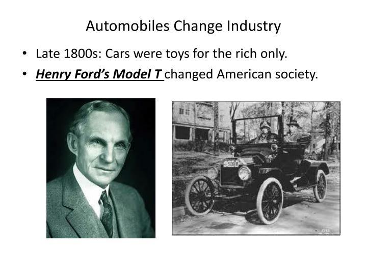 Automobiles change industry