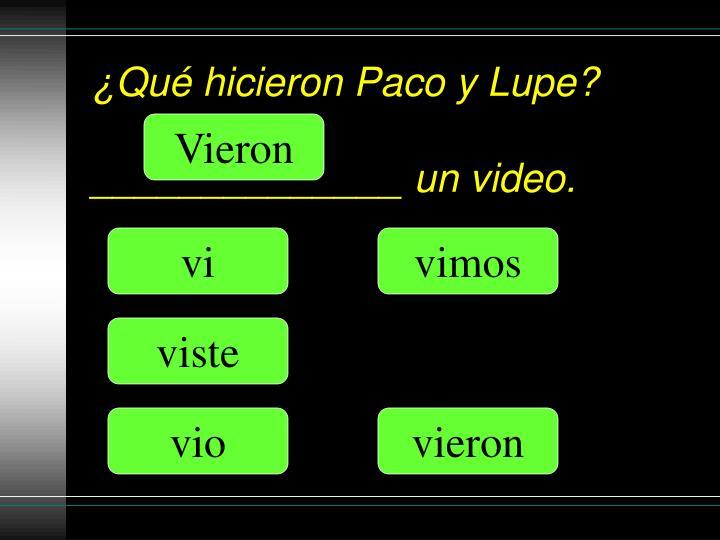 ¿Qué hicieron Paco y Lupe?