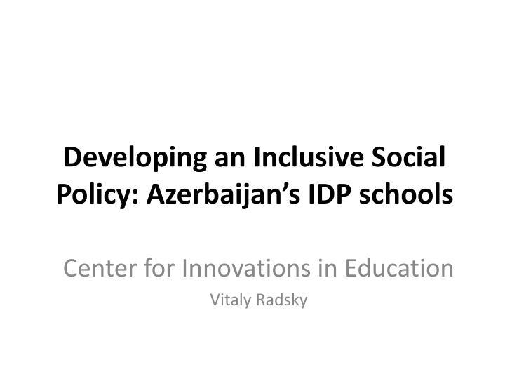 Developing an Inclusive Social Policy: Azerbaijan's IDP schools