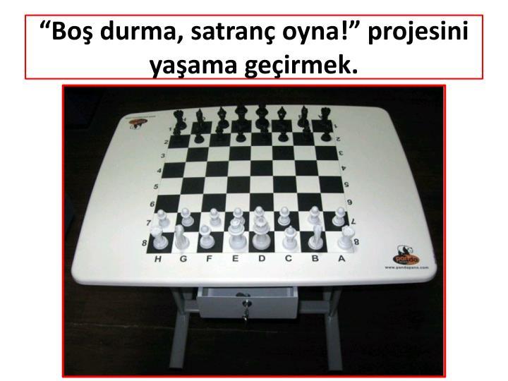 """Boş durma, satranç oyna!"" projesini yaşama geçirmek"
