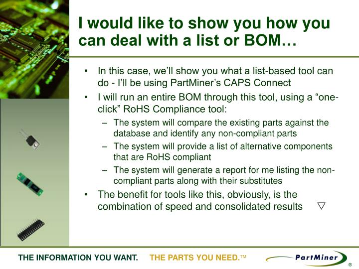I would like to show you how you can deal with a list or BOM…