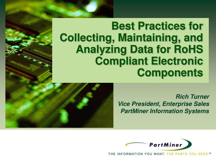 Best Practices for Collecting, Maintaining, and Analyzing Data for RoHS Compliant Electronic Compone...