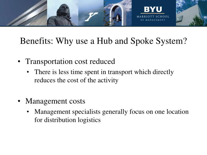 Benefits: Why use a Hub and Spoke System?