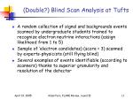 double blind scan analysis at tufts