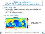 external calibration goce gps and terrestrial gravity data
