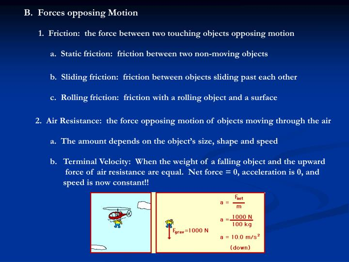 B.  Forces opposing Motion