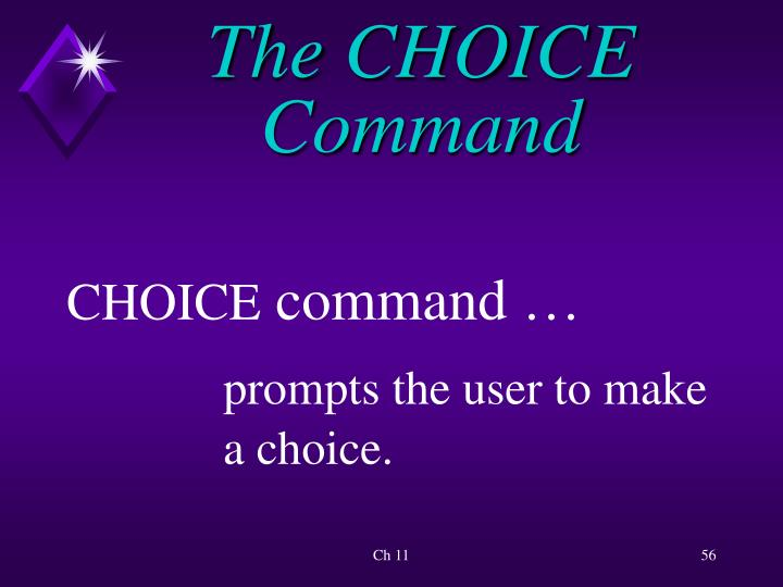 The CHOICE Command