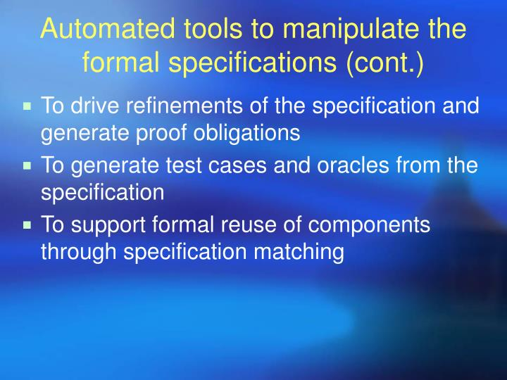Automated tools to manipulate the formal specifications (cont.)