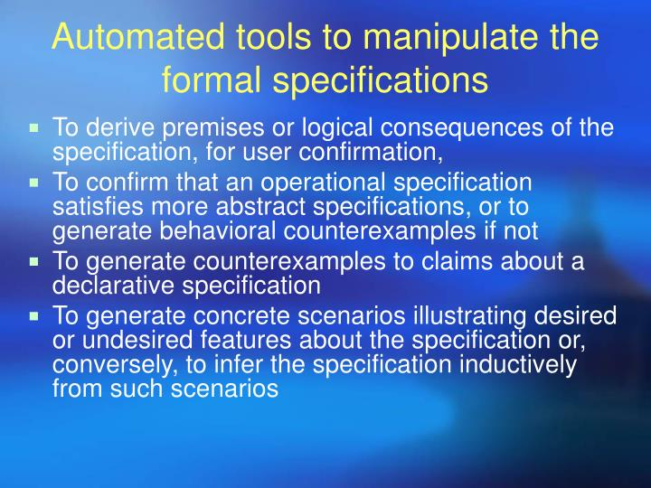 Automated tools to manipulate the formal specifications