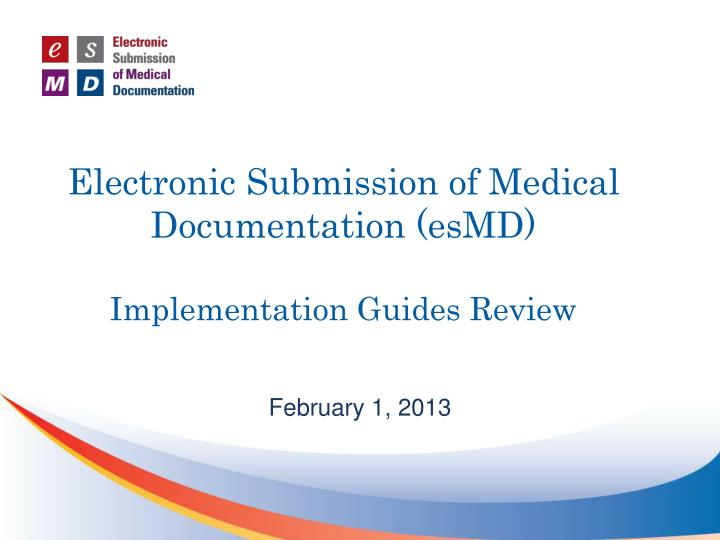 electronic submission of medical documentation esmd implementation guides review n.