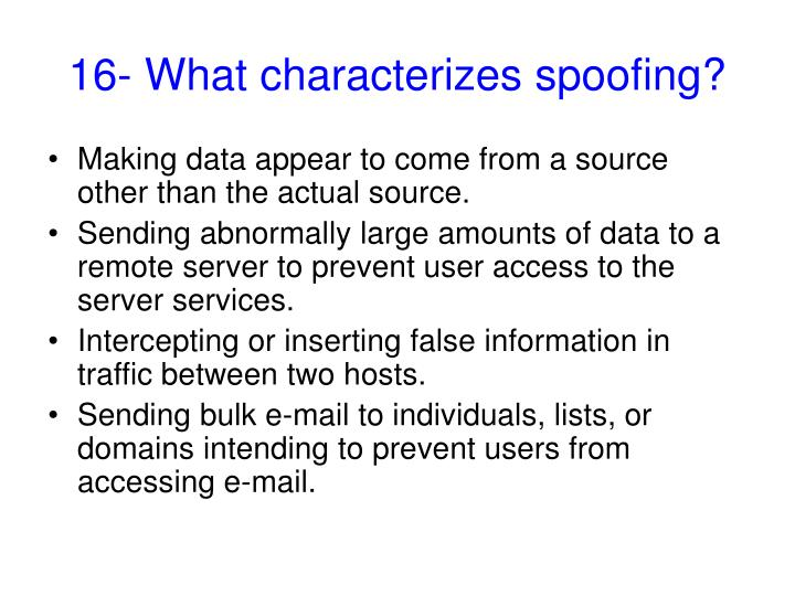 16- What characterizes spoofing?