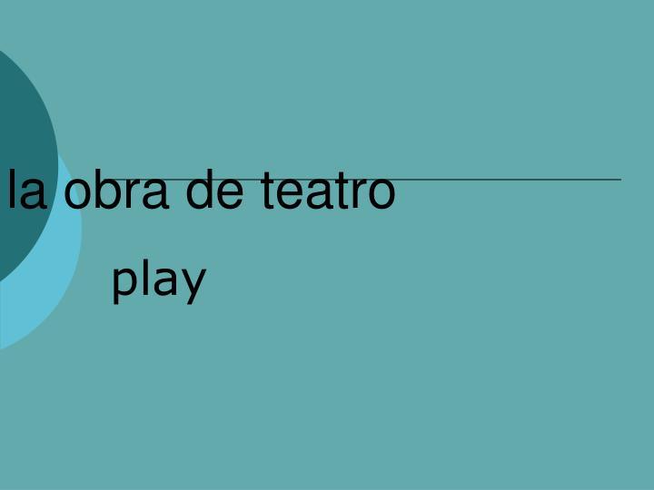 la obra de teatro