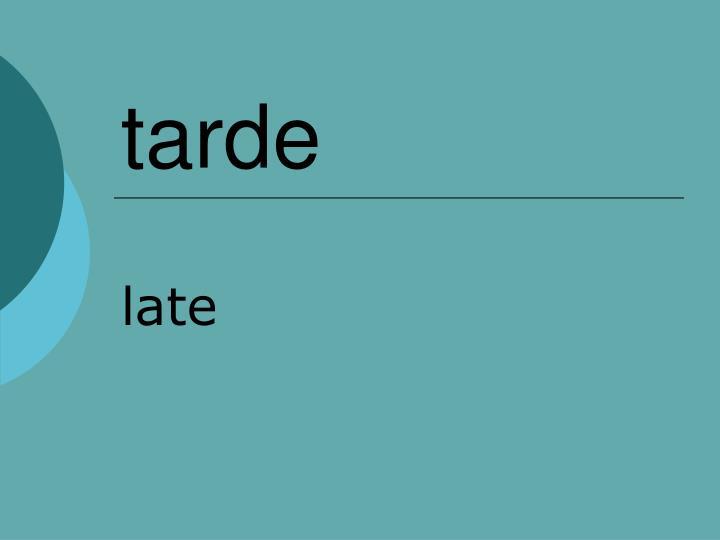 tarde