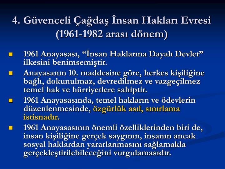 4. Güvenceli Çağdaş İnsan Hakları Evresi (1961-1982 arası dönem)