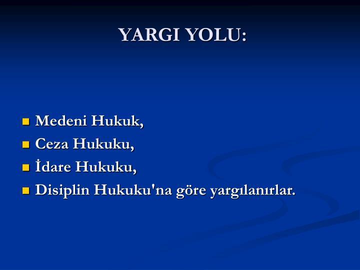 YARGI YOLU:
