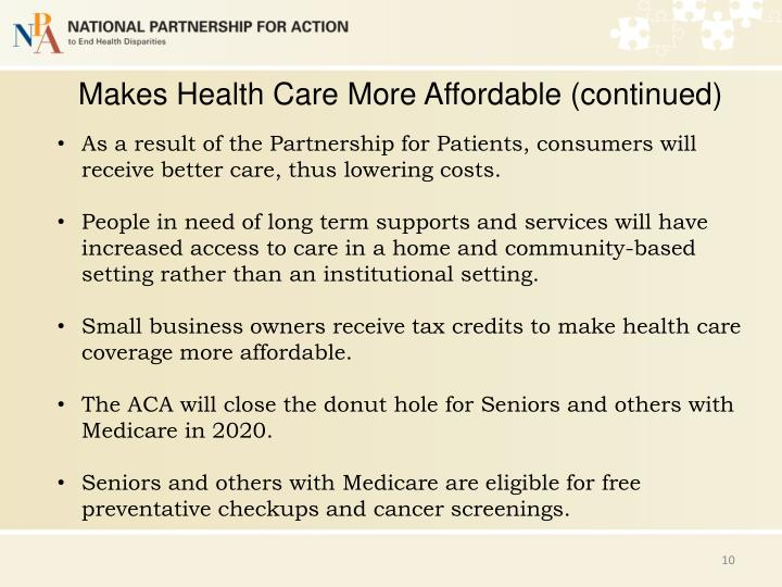 Makes Health Care More Affordable (continued)
