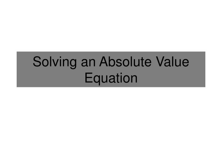 solving an absolute value equation n.