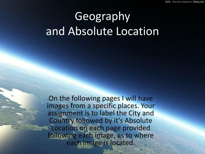 geography location assignment 101 geography approximation: 1,40015 miles convince someone to move to a us city of your choice, by describing the location using terms from the lesson.