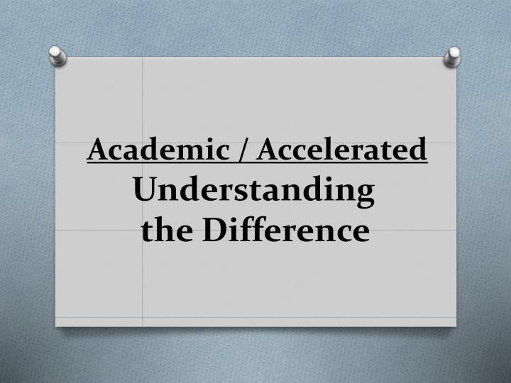 academic accelerated understanding the difference n.