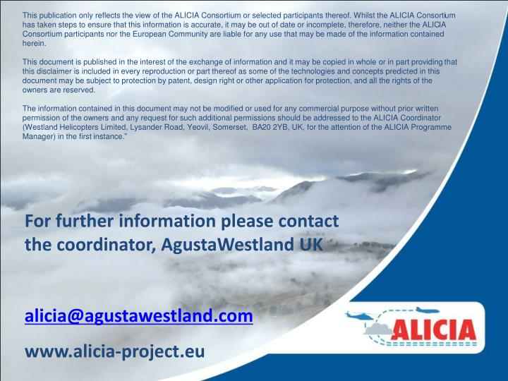 This publication only reflects the view of the ALICIA Consortium or selected participants thereof. Whilst the ALICIA Consortium has taken steps to ensure that this information is accurate, it may be out of date or incomplete, therefore, neither the ALICIA Consortium participants nor the European Community are liable for any use that may be made of the information contained herein.