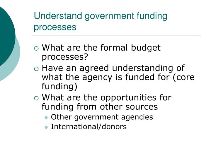 Understand government funding processes
