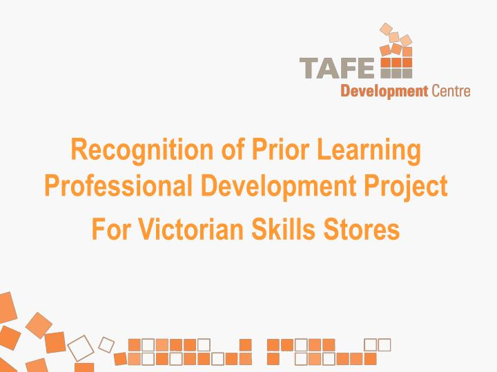 recognition of prior learning professional development project for victorian skills stores