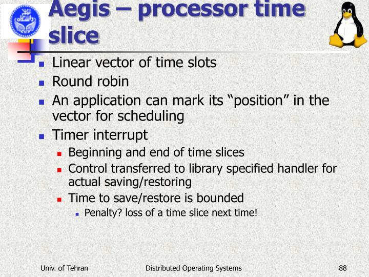 Aegis – processor time slice