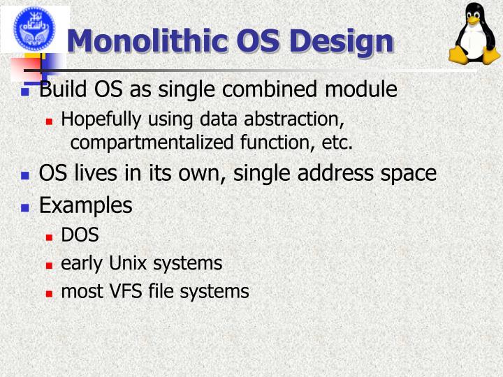 Monolithic OS Design