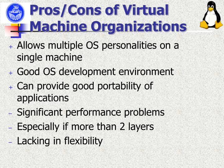 Pros/Cons of Virtual Machine Organizations