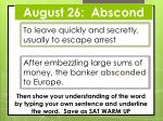 august 26 abscond